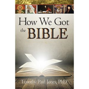 How We Got the Bible by Timothy Paul Jones
