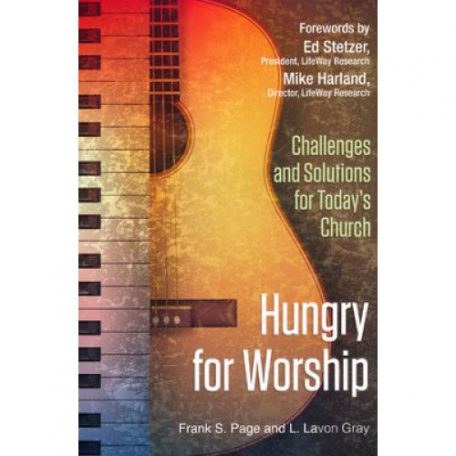 Hungry for Worship by Frank S. Page and L. Lavon Gray