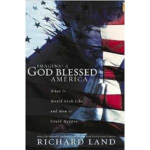 Imagine A God-Blessed America by Richard Land