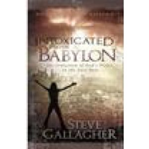 Intoxicated With Babylon by Steve Gallagher