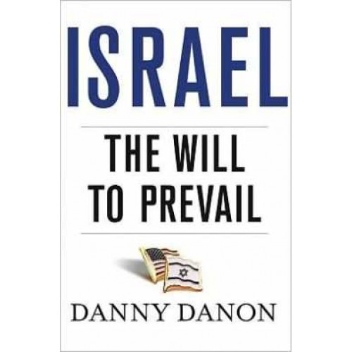 Israel the Will to Prevail by Danny Danon