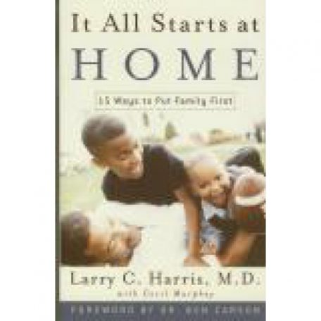 It All Starts at Home by Dr. Larry Harris