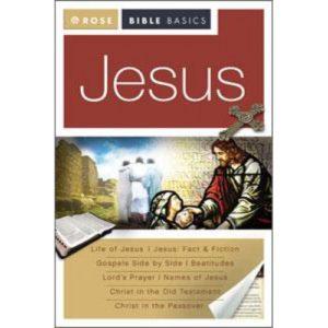Jesus [Rose Bible Basics Series]