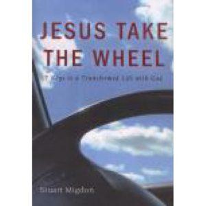 Jesus Take the Wheel by Stuart Migdon