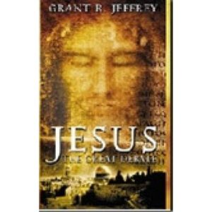 Jesus the Great Debate by Grant Jeffrey