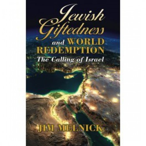 Jewish Giftedness and World Redemption by Jim Melnick
