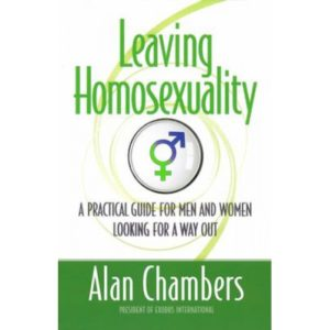 Leaving Homosexuality by Alan Chambers
