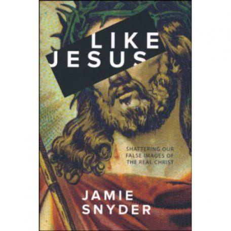 Like Jesus by Jamie Snyder