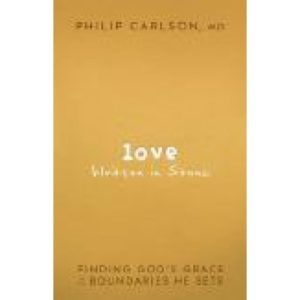 Love Written in Stone by Philip Carlson, MD