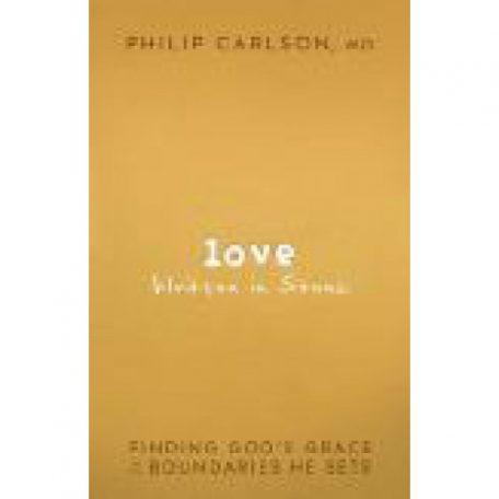 Love Written in Stone by Philip Carlson, MD