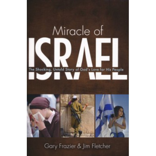 Miracle of Israel by Gary Frazier & Jim Fletcher