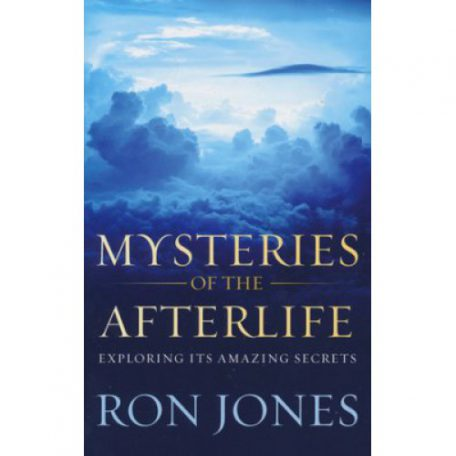 Mysteries of the Afterlife by Ron Jones