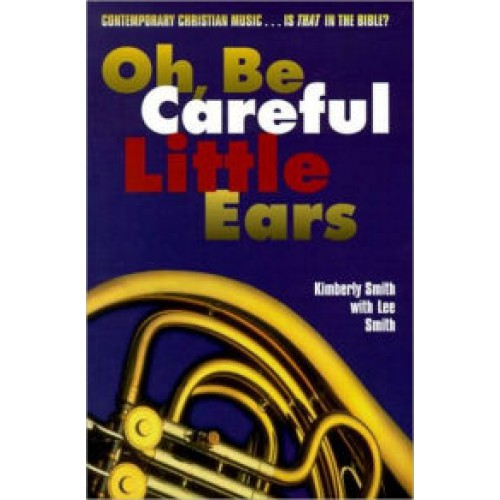 Oh Be Careful Little Ears by Kimberly Smith