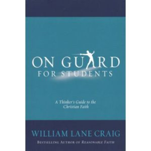 On Guard For Students by William Lane Craig
