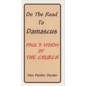 On the Road to Damascus by Don Parker Decker