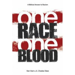 One Race One Blood by Ken Ham & Charles Ware