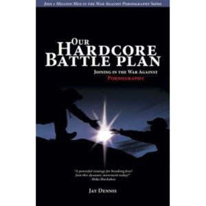 Our Hardcore Battle Plan by Jay Dennis