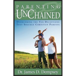 Parenting Unchained by Dr. James Dempsey
