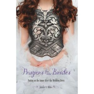 Prayers for New Brides by Jennifer White