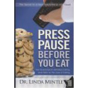 Press Pause Before You Eat by Dr. Linda Mintle