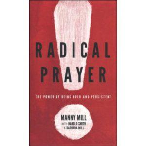 Radical Prayer by Manny Mill