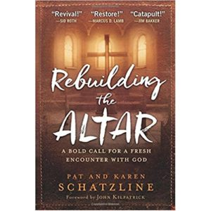 Rebuilding The Altar by Pat and Karen Schatzline