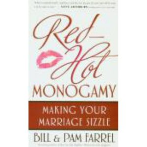 Red Hot Monogamy by Bill & Pam Farrel