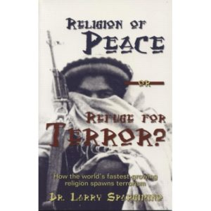 Religion of Peace or Refuge For Terror by Dr. Larry Spargimino