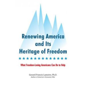 Renewing America and Its Heritage of Freedom by Dr. Gerard Lameiro