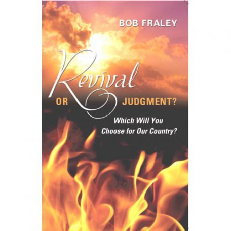 Revival or Judgment? by Bob Fraley