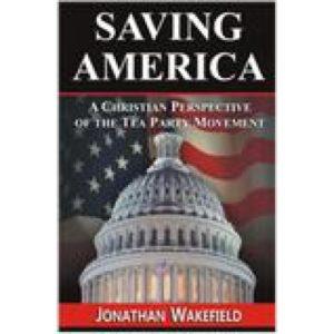 Saving America by Jonathan Wakefield