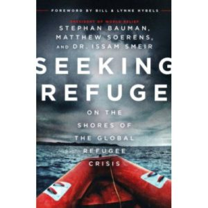Seeking Refuge by  Stephan Bauman, Matthew Soerens, and Dr. Issam Smeir