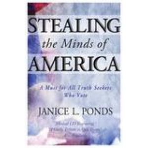 Stealing the Minds of America by Janice Ponds