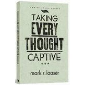 Taking Every Thought Captive by Mark Laaser