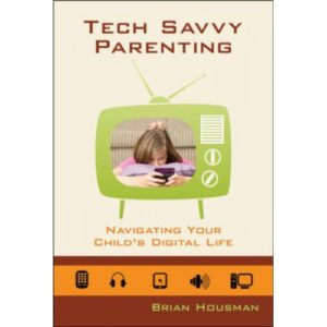 Tech Savvy Parenting by Brian Housman