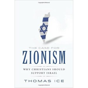 The Case for Zionism by Thomas Ice