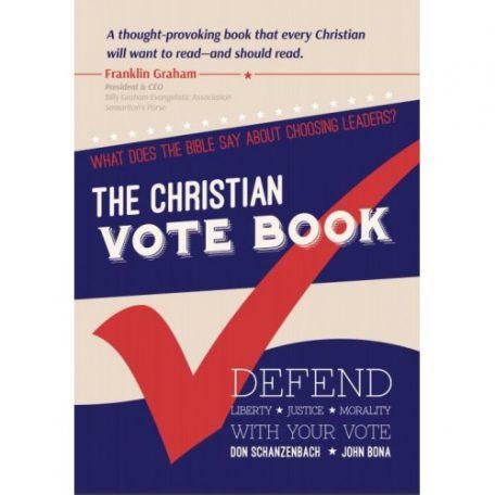 The Christian Vote Book by Don Schanzenbach and John Bona