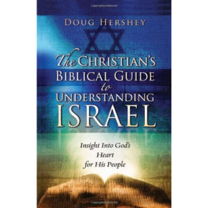 The Christian's Biblical Guide to Understanding Israel by Doug Hershey
