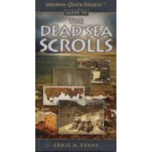 Holman Quick Source Guide to the Dead Sea Scrolls by Craig Evans