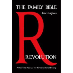The Family Bible Revolution by Jim Langlois
