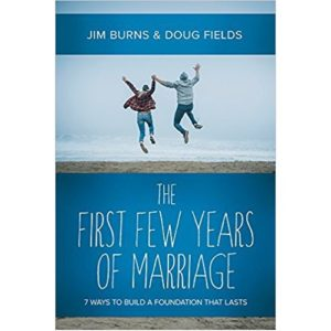 The First Few Years of Marriage by Jim Burns & Doug Fields