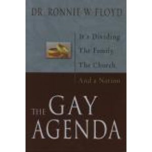 The Gay Agenda by Dr. Ronnie Floyd