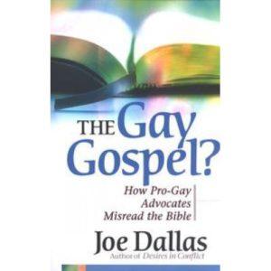 The Gay Gospel? by Joe Dallas