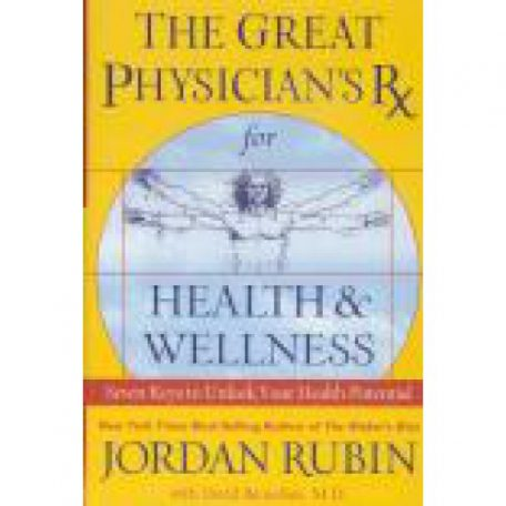 The Great Physician's RX for Health and Wellness by Jordan Rubin