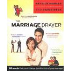 The Marriage Prayer by Patrick Morley & David Delk