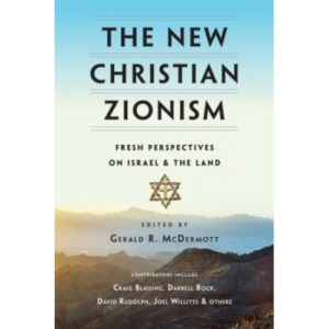 The New Christian Zionism Edited by Gerald McDermott