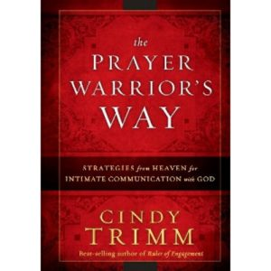 The Prayer Warrior's Way by Cindy Trimm