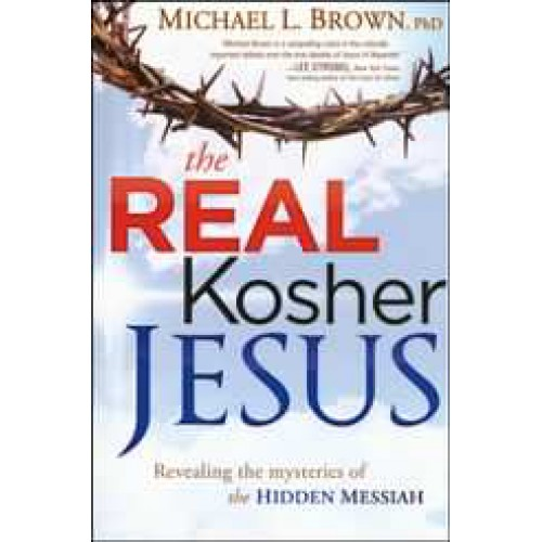 The Real Kosher Jesus by Michael Brown