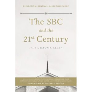 The SBC and the 21st Century edited by Jason Allen