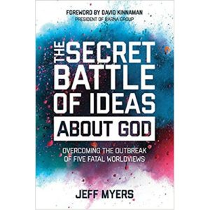 The Secret Battle of Ideas About God by Jeff Myers